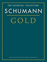 Schumann Gold: The Essential Collection (Gold Series)