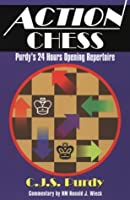 Action Chess: Purdy's 24 Hours Opening Repertoire (Purdy Series)