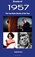 Events of 1957: the top news stories of the year
