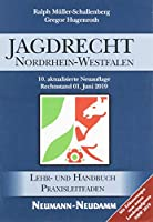Jagdrecht Nordrhein-Westfalen: Ein Lehr- und Handbuch fuer Jagdscheinanwaerter und Jaeger