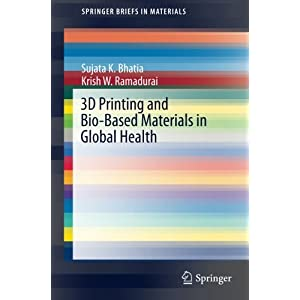 3D Printing and Bio-Based Materials in Global Health: An Interventional Approach to the Global Burden of Surgical Disease in Low-and Middle-Income Countries (SpringerBriefs in Materials)
