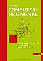 Computernetzwerke: Von den Grundlagen zur Funktion und Anwendung. Inkl. E-Book
