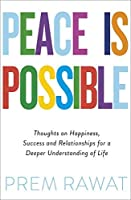 Peace Is Possible: Thoughts on Happiness Success and Relationships for a Deeper Understanding of Life【洋書】 [並行輸入品]