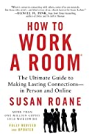 How to Work a Room 25th Anniversary Edition: The Ultimate Guide to Making Lasting Connections-In Person and Online【洋書】 [並行輸入品]