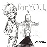 for YOU。 / ハジ→