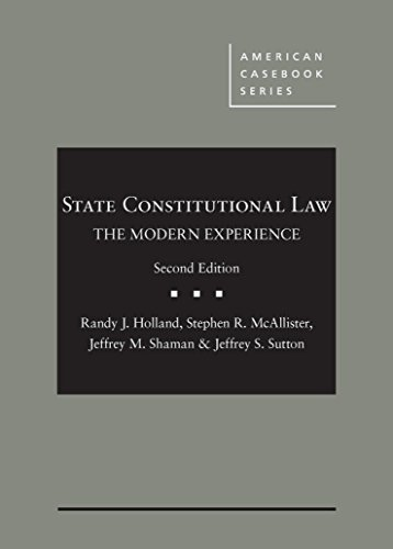 Download State Constitutional Law: The Modern Experience (American Casebook) 163459682X