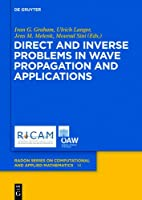 Direct and Inverse Problems in Wave Propagation and Applications (Radon Series on Computational and Applied Mathematics)