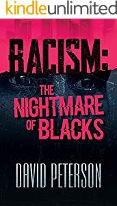 RACISM: The Nightmare of Blacks (English Edition)