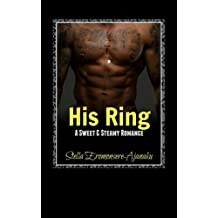 His Ring: A Sweet & Steamy Romance