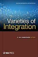 Varieties of Integration (Dolciani Mathematical Expositions) by C. Ray Rosentrater(2015-12-31)