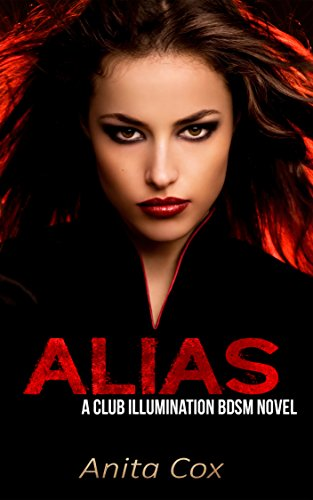 Download ALIAS: A Club Illumination BDSM Novel (English Edition) B01L66I10W