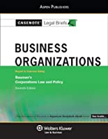 Business Organizations: Keyed to Courses Using Bauman's Corporations Law and Policy (Casenote Legal Briefs)