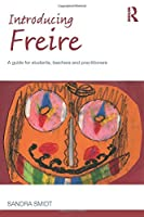 Introducing Freire: A guide for students, teachers and practitioners (Introducing Early Years Thinkers)
