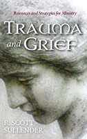 Trauma and Grief: Resources and Strategies for Ministry
