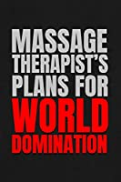 Massage Therapist's Plans For World Domination: 6x9 Medium Ruled 120 Pages Notebook Journal