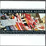 You'll Never Walk Alone : The Hillsborough Justice Concert