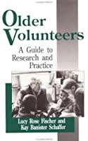 Older Volunteers: A Guide to Research and Practice