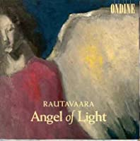 Rautavaara: Angel of Light