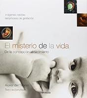 El Misterio De La Vida/the Mystery Of Life: De La Concepcion Al Nacimiento/from Conception To Birth