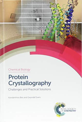 Protein Crystallography: Challenges and Practical ...
