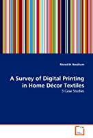 A Survey of Digital Printing in Home Decor Textiles