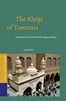 The Khoja of Tanzania: Discontinuities of a Postcolonial Religious Identity (Studies of Religion in Africa)