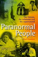 Paranormal People: The Famous, the Infamous and the Supernatural