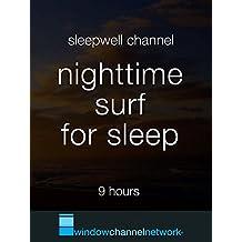 Nighttime Surf for sleep 9 hours