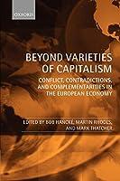 Beyond Varieties of Capitalism: Conflict, Contradictions, and Complementarities in the European Economy