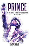 Prince and the Purple Rain Era Studio Sessions: 1983 and 1984 (Prince Studio Sessions)