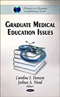 Graduate Medical Education Issues (Education in a Competitive and Globalizing World)