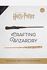 Harry Potter: Crafting Wizardry: The Official Harry Potter Craft Book Kindle Edition