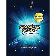 Grammar Galaxy: Yellow Star: Mission Manual