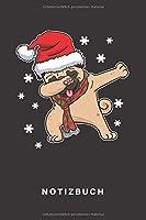 Notizbuch: Notizbuch | Notizheft | Schreibbuch | 110 Seiten | Liniert | Linien | DIN A5 | Weihnachten | Heiligabend | Dabbing | Winter | Schnee |Schneeflocken | Weihnachtsmann | Mops | Hund | Hunde | Welpe | Hundehalter | Hundebesitzer