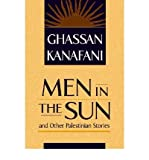 """[(""""Men in the Sun"""" and Other Palestinian Stories)] [Author: Ghassan Kanafani] published on (November 1998)"""