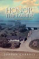 Honor Thy Father: A Modern Day Parable