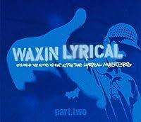Vol. 2-Waxin Lyrical [12 inch Analog]