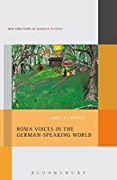 Roma Voices in the German-Speaking World (New Directions in German Studies)
