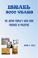 Israel 3000 Years: The Jewish People's 3000 Year Presence in Palestine