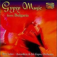 Gypsy Music From Bulgaria by Ibro Lolov & His Gypsy Orch