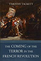 The Coming of the Terror in the French Revolution by Timothy Tackett(2015-02-23)