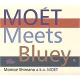 MOET Meets Bluey