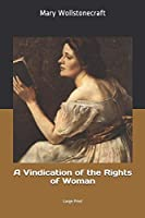 A Vindication of the Rights of Woman: Large Print