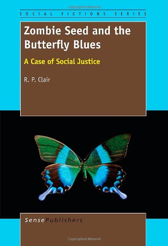 Zombie Seed and the Butterfly Blues: A Case of Social Justice (Social Fictions)