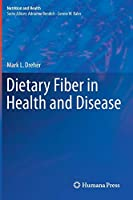 Dietary Fiber in Health and Disease (Nutrition and Health)