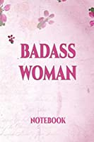Badass Woman Notebook: | International Women's Day Notebook Journal for Girls Mom's and Daughters. | Perfect for school, writing poetry, use as a diary, gratitude writing, travel journal or dream journal