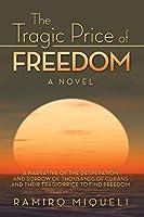 The Tragic Price of Freedom