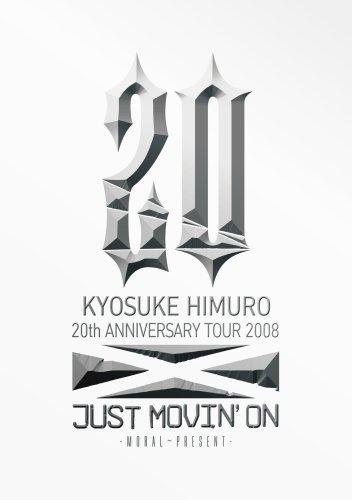KYOSUKE HIMURO 20th ANNIVERSARY TOUR 2008 JUST MOVIN'ON-MORAL~PRESENT- [DVD]の詳細を見る