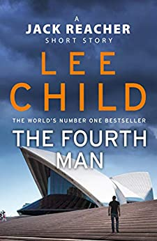 The Fourth Man: A Jack Reacher short story by [Child, Lee]
