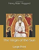 The Virgin of the Sun: Large Print
